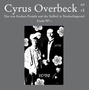 Das Von-Eucken-Projekt - Cyrus Overbeck Etude N° I